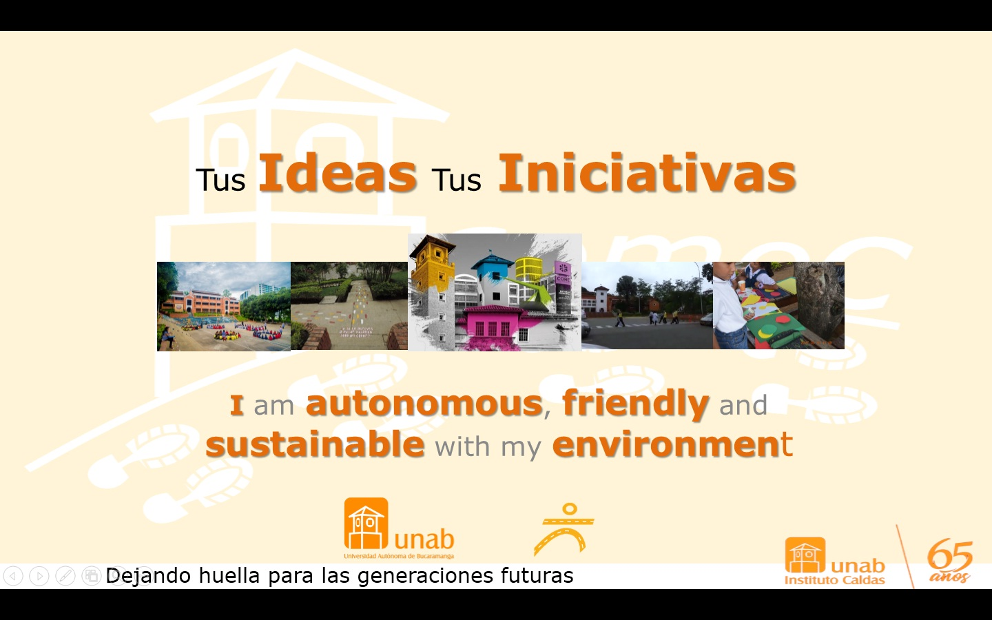 I am autonomous, friendly and sustainable with my environment
