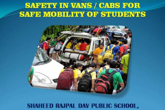 SAFETY IN VANS/CABS FOR SAFE MOBILITY OF STUDENTS