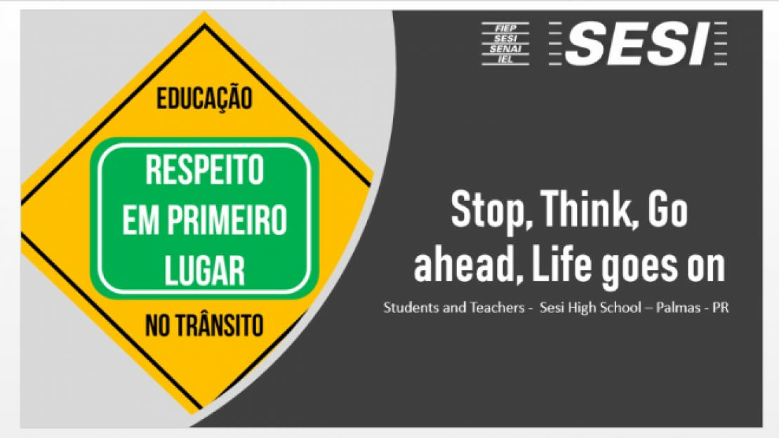 Stop, Think, Go ahead, Life goes on